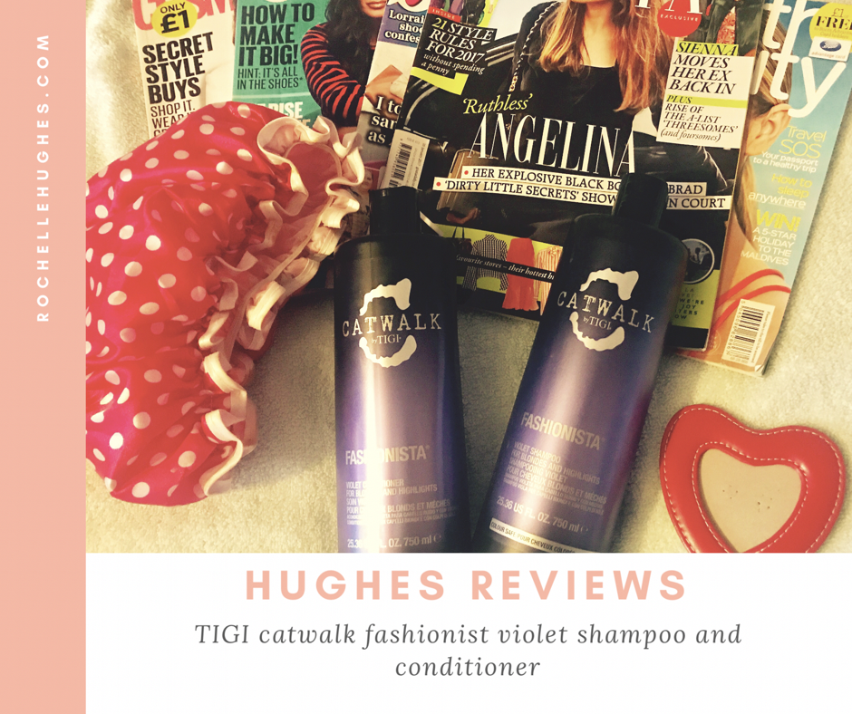 HUGHES REVIEWS – Tigi Catwalk Fashionista Violet Shampoo and Conditioner