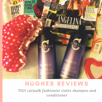 HUGHES REVIEWS - Tigi Catwalk Fashionista Violet Shampoo and Conditioner